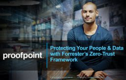 [WEBINAR] Protecting Your People and Data – featuring Forrester's Zero Trust Framework