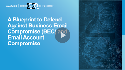 A Blueprint to Defend Against Business Email Compromise (BEC) and Email Account Compromise (EAC)