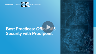 Best Practices: Office 365 with Proofpoint