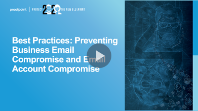 Best Practices: Preventing Business Email Compromise and Email Account Compromise