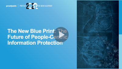 The New Blue Print: The Future of People-Centric Information Protection