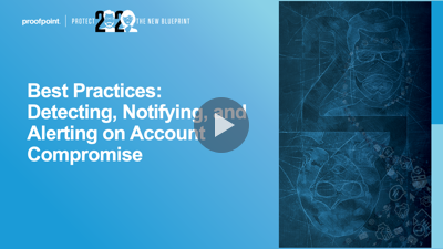 Best Practices: Detecting, Notifying, and Alerting on Account Compromise
