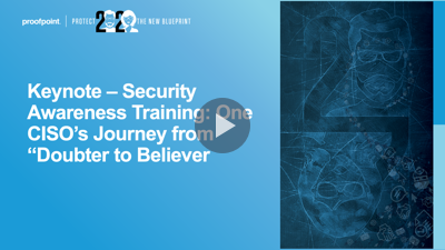 "Security Awareness Training: One CISO's Journey from ""Doubter to Believer"""