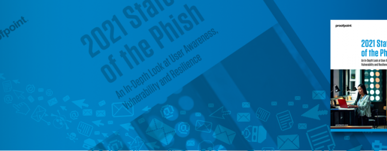 Proofpoint State of the Phish 2021